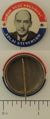 Our Next President Adlai Stevenson Campaign Button