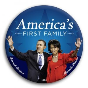 Barack Obama Campaign Button - America's First Family