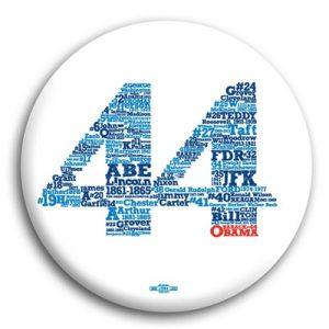 Barack Obama Campaign Button - 44 Obama