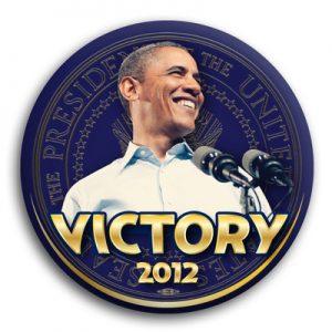 Barack Obama Campaign Button - Victory 2012