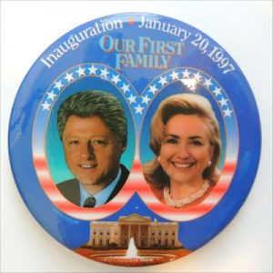 1997 Inauguration January 20, 1997 Our First Family Campaign Button