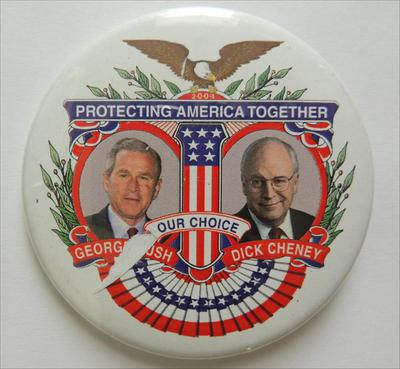 2004 Protecting America Together - Our Choice George Bush / Dick Cheney Campaign Button.