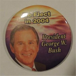 Re-Elect George W. Bush 2004 President George W. Bush