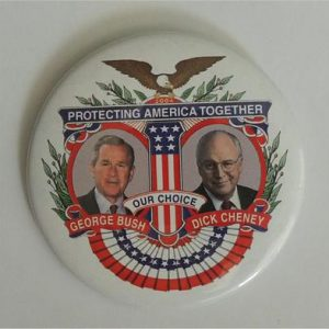 George W Bush - Protection America Together Our Choice Campaign Button