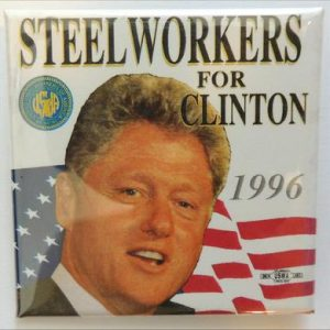 Steelworkers for Clinton 1996 Button