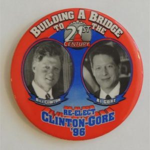 Building a Bridge to the 21st Century Re-Elect Clinton Gore Campaign Button