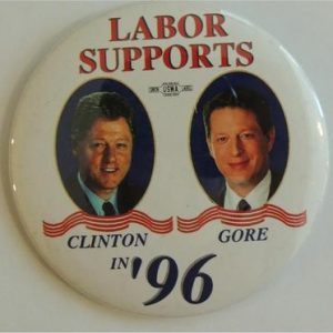 Labor Supports Clinton Gore in 96 Campaign Button