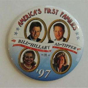 Americas First Families Bill and Hillary Al and Tipper 97 Campaign Button