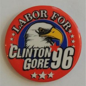 Labor for Clinton Gore 96 Eagle Campaign Button