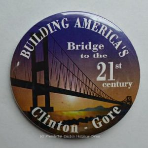 Building America's Bridge to the 21st century Bill Clinton / Gore Campaign Button