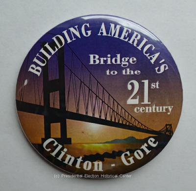 Building America's Bridge to the 21st century Bill Clinton / Gore Campaign Button