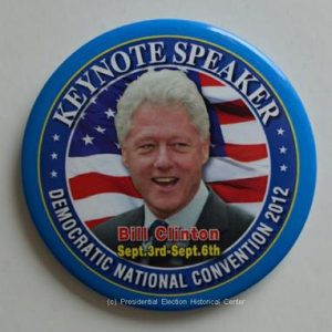 Bill Clinton Keynote Speaker Democratic national Convention Campaign Button