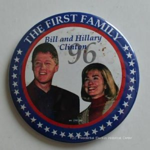 The First Family Bill and Hillary Clinton Campaign Button