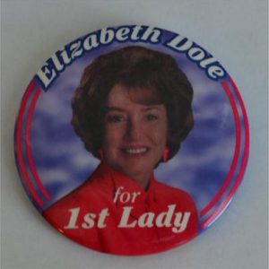 Elizabeth Dole for 1st lady Campaign Button