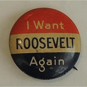 I want Roosevelt Again lithographed tin campaign button