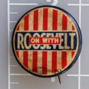 On with Roosevelt patriotic campaign button that measures 1 inch