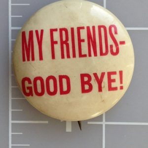Anti FDR Campaign Button by Wendell Wilkie - White button that measures 1.25 inch