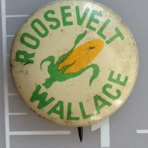 Roosevelt Wallace 3/4 inch white campaign button with corn center campaign button