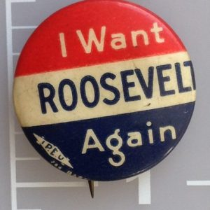 I want Roosevelt Again 7/8 inch celluloid campaign button red