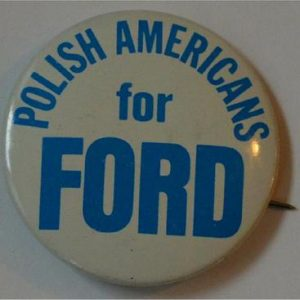Ford Campaign Button - Polish Americans for Ford Campaign Button