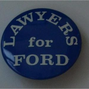 Ford Campaign Button - Lawyers for Ford Campaign Button