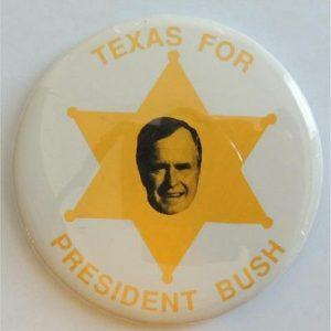George H. W. Bush Campaign Button - Texas for President Bush