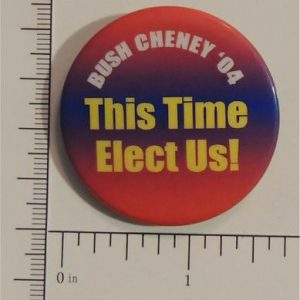 Bush Cheney 04 This time elect us! Campaign Button
