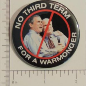 No third term for a warmonger Campaign Button