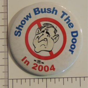 Show Bush the door in 2004 Campaign Button