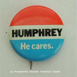 Humphrey He Cares Campaign Button