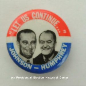 Let us continue Johnson Humphrey Campaign Button