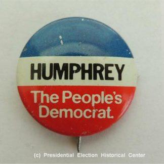 Hubert Humphrey The People's Democrat Campaign Button