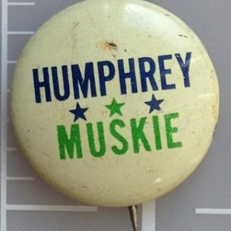 White Humphrey Muskie campaign button campaign button with three green