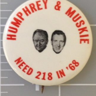 Humphrey and Muskie Need 218 in 68 campaign button