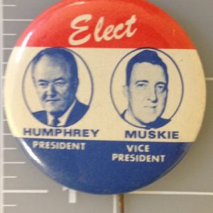 Elect Humphrey President Muskie Vice President campaign button