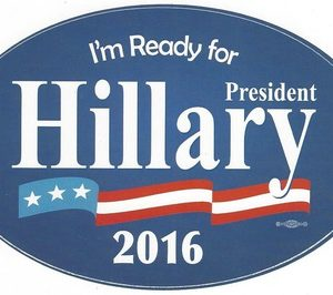 Im Ready for President Hillary 2016 bumper sticker. Measures 6-1/2 inch oval