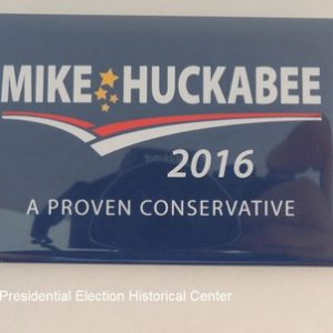 Mike Huckabee 2016 rectangular blue campaign button with white lettering. A Proven Conservative