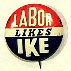 Labor Likes IKE campaign button