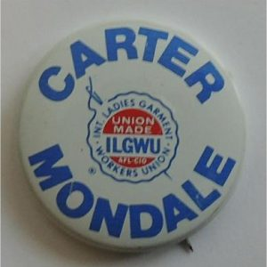 Jimmy Carter -  Carter Mondale Union Made ILGWU Campaign Button