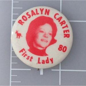 Rosalyn Carter 80 First Lady white and red campaign button