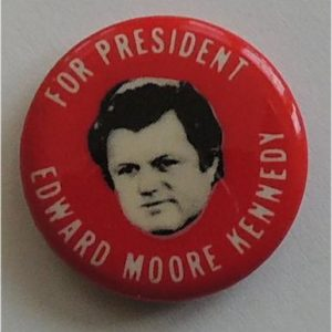 For President Edward Moore Kennedy Campaign Button