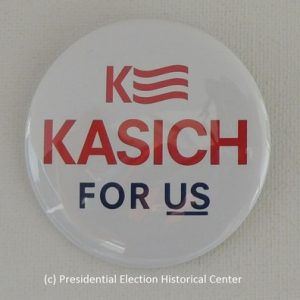Kasich white campaign button with red and blue lettering. Kasich Banner on top