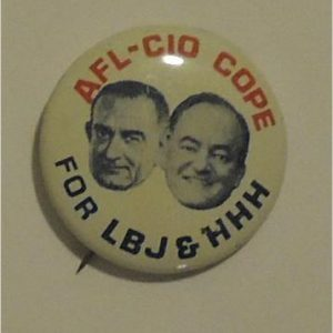 AFL-CIO COPE For LBJ & HHH Union button