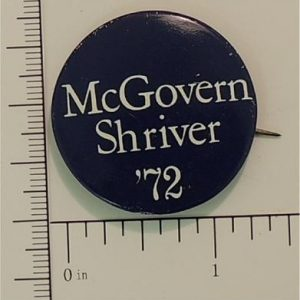 1 - 1/4 inch McGovern / Shriver '72 Campaign Button / blue with white letters