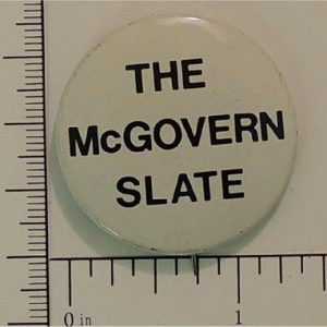 1 - 3/8 inch McGovern Campaign Button - The McGovern Slate - white with black letters