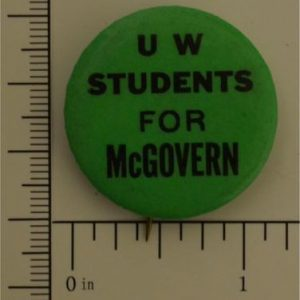 1 - 1/4 inch U W Students for McGovern Campaign Button / green with black letters