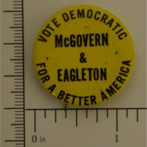 1 - 1/4 inch yellow George Vote Democratic McGovern and Eagleton