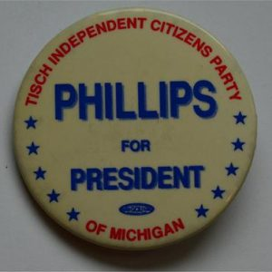 The Independent Citizens Party Phillips for President of Michigan Campaign Button