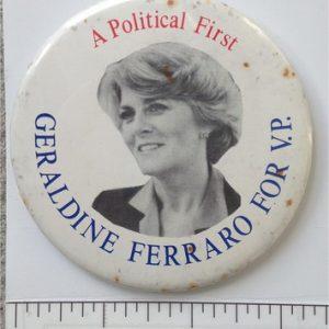 A Political First Geraldine Ferraro For V.P. campaign button