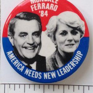 Mondale Ferraro 84 America Needs New Leadership portrait button